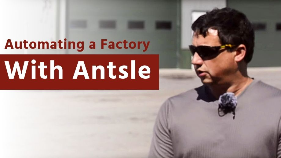 Automating a Factory With Antsle